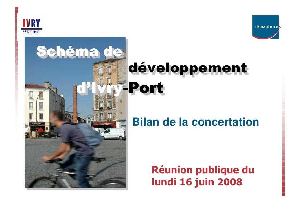 Schéma de Sché ma de Sché Sché              développement              développement     d''Ivry-Port     d Ivry--Port    ...