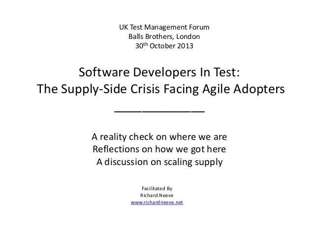 UK Test Management Forum Balls Brothers, London 30th October 2013  Software Developers In Test: The Supply-Side Crisis Fac...