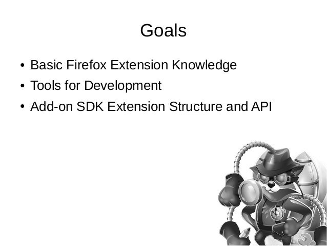 Brief Introduction to the Mozilla Add-on SDK Slide 3