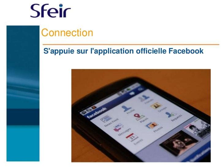 ConnectionSappuie sur lapplication officielle Facebook