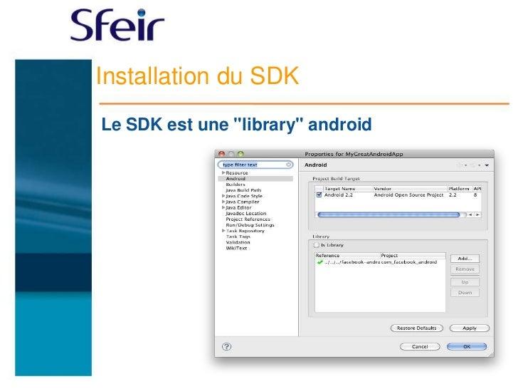 "Installation du SDKLe SDK est une ""library"" android"