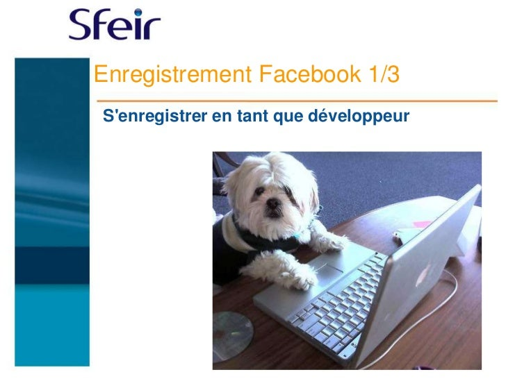 Enregistrement Facebook 1/3Senregistrer en tant que développeur