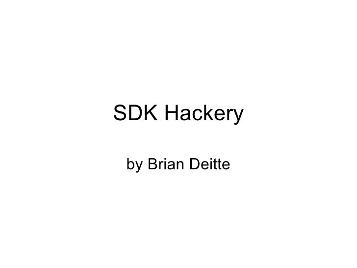 SDK Hackery by Brian Deitte