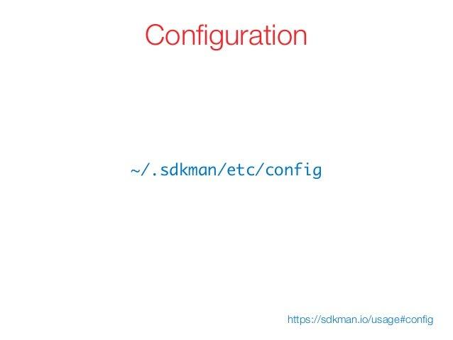 ~/.sdkman/etc/config Configuration https://sdkman.io/usage#config