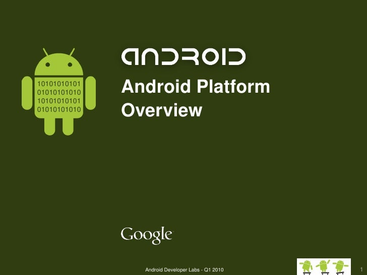 10101010101 01010101010                  Android Platform  10101010101 01010101010                              Overview  ...