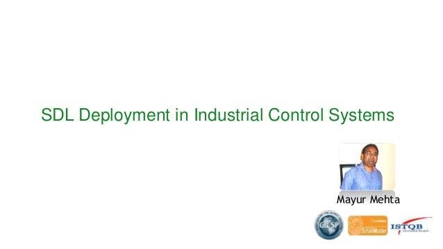 SDL Deployment in Industrial Control Systems Mayur Mehta
