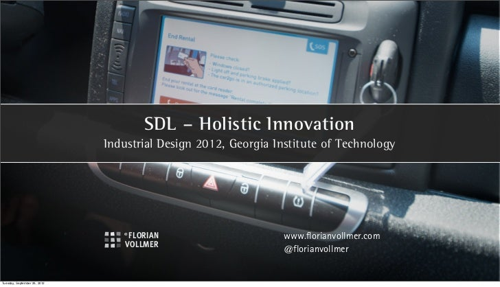 SDL – Holistic Innovation                              Industrial Design 2012, Georgia Institute of Technology            ...