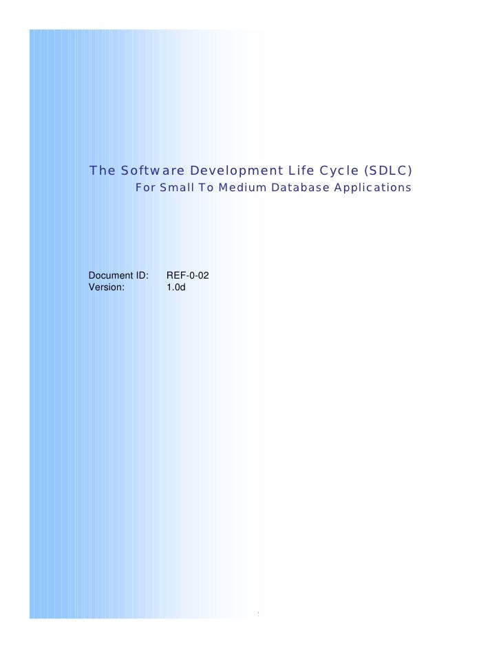 The Software Development Life Cycle (SDLC)          For Small To Medium Database Applications     Document ID:   REF-0-02 ...
