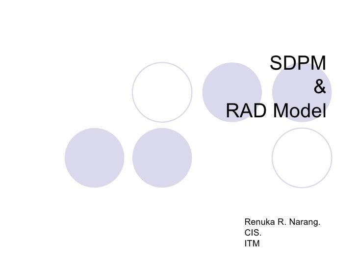 SDPM & RAD Model Renuka R. Narang. CIS.  ITM