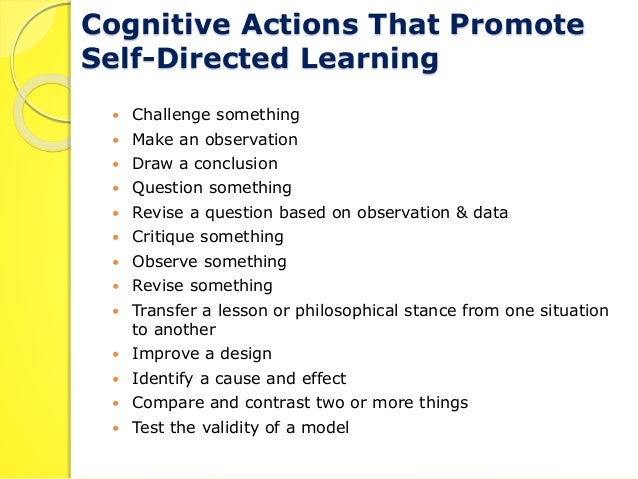 Indicators of SDL  • Students who are self-directed learners  might display some of the following  behaviours:  • Construc...