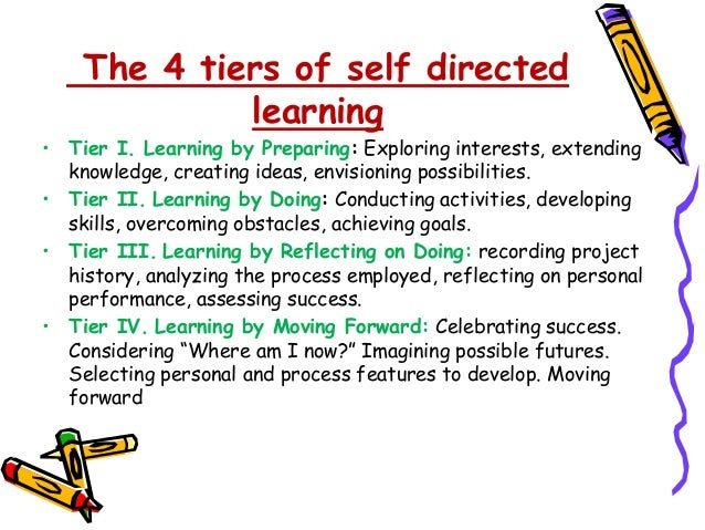 Advantages  • Self-directed learning allows learners to be more effective  learners and social beings  • Self-directed lea...