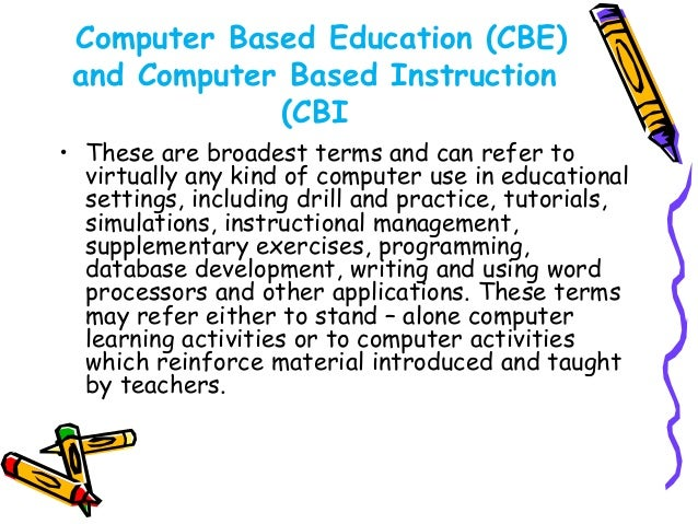 Computer assisted  learning(CAL)  • Includes assisting, augmenting and delivering  instructions/courses through the applic...