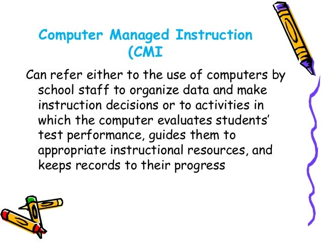Modes of CAI programmes  • The CAI software packages are  categorised into six modes as:  Tutor Mode, Drill and Practice  ...