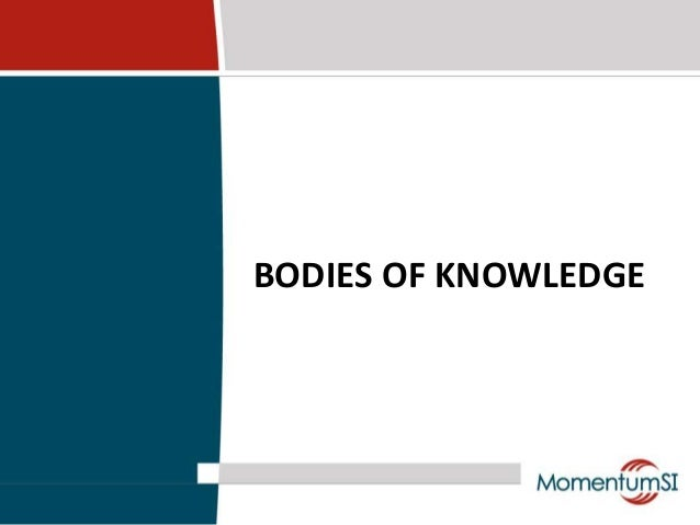 BODIES OF KNOWLEDGE