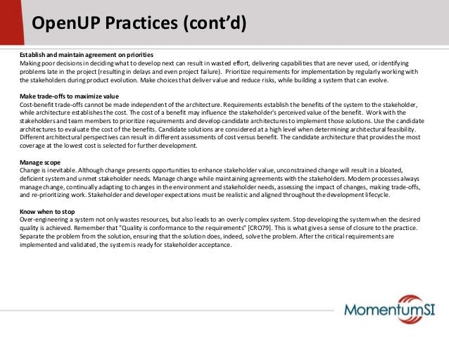 OpenUP Practices (cont'd)Establish and maintain agreement on prioritiesMaking poor decisions in deciding what to develop n...