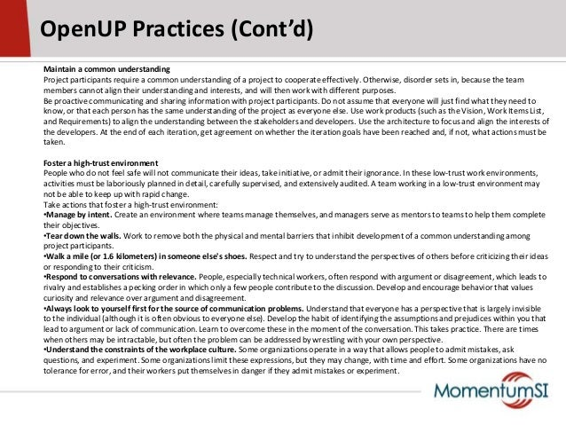 OpenUP Practices (Cont'd)Maintain a common understandingProject participants require a common understanding of a project t...