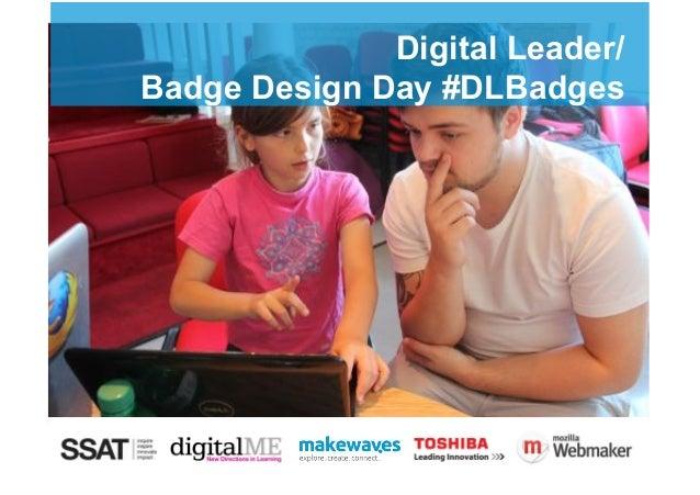 Digital Leader/ StudentDigitalLeaders/Badge Design Day #DLBadges DesignWorkshop