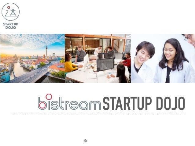 2019© bistream GmbH STARTUP DOJO 欧州のスタートアップで、 グローバルに活躍できるリーダー育成
