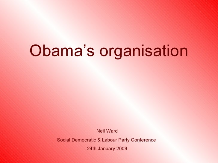 Obama's organisation Neil Ward Social Democratic & Labour Party Conference  24th January 2009