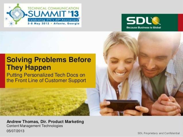 SDL Proprietary and ConfidentialSDL Proprietary and ConfidentialSolving Problems BeforeThey HappenAndrew Thomas, Dir. Prod...
