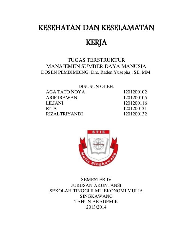KESEHATAN DAN KESELAMATAN KERJA TUGAS TERSTRUKTUR MANAJEMEN SUMBER DAYA MANUSIA DOSEN PEMBIMBING: Drs. Raden Yusepha., SE,...