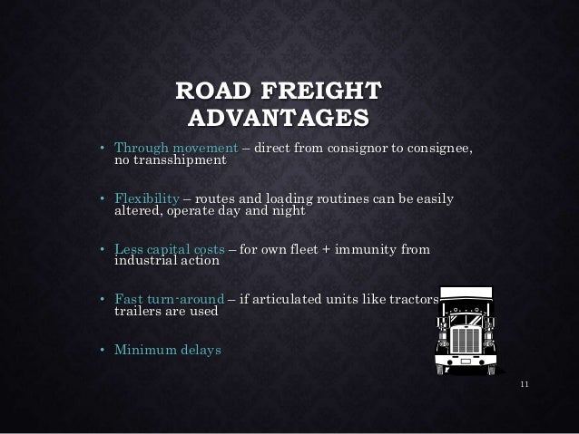AIR TRANSPORT ADVANTAGES • Faster mode • Reduction in cost particularly inventory • Broad service range • Increasing capab...