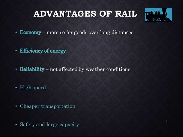 DISADVANTAGES • Uneconomical for small shipments and short distances • Not suitable for remote stations • Costly terminal ...