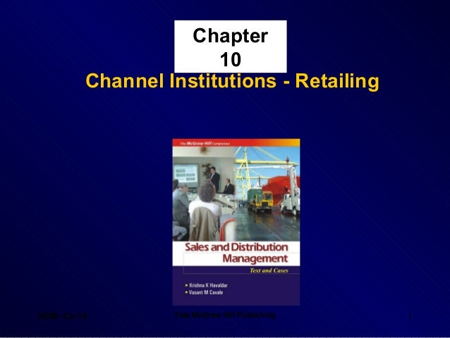 Chapter                       10         Channel Institutions - RetailingSDM- Ch 10        Tata McGraw Hill Publishing   1