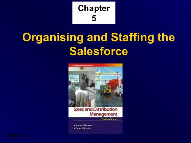 Chapter                  5      Organising and Staffing the              SalesforceSDM-Ch.5                        1