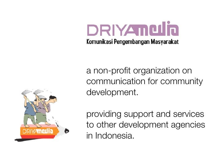 a non-profit organization on communication for community development.  providing support and services to other development ...
