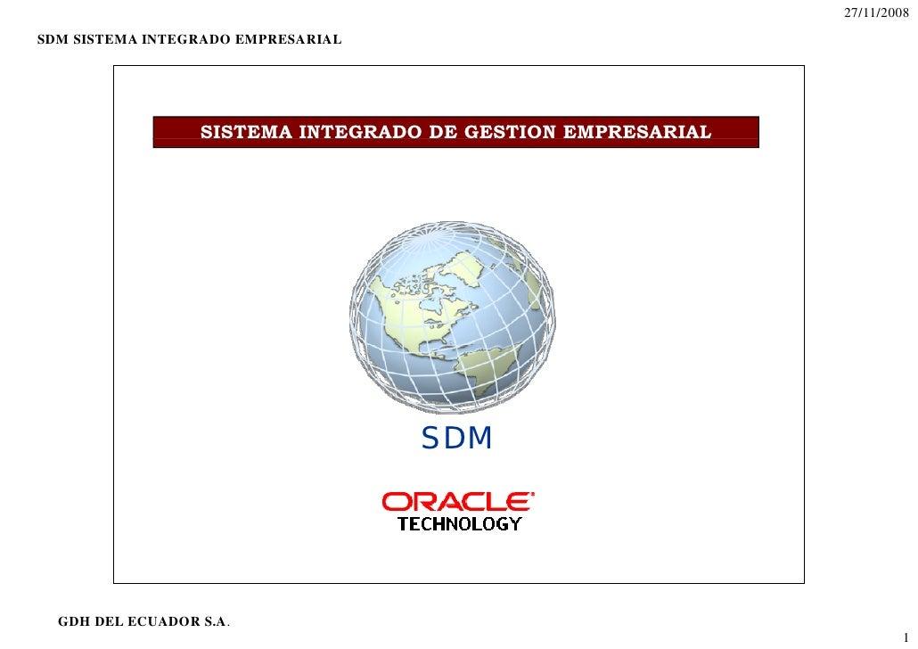 27/11/2008 SDM SISTEMA INTEGRADO EMPRESARIAL                       SISTEMA INTEGRADO DE GESTION EMPRESARIAL               ...