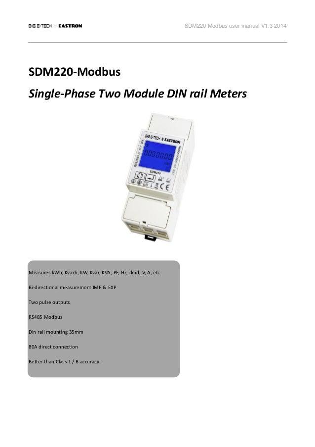 SDM220 Modbus user manual V1.3 2014 SDM220-Modbus Single-Phase Two Module DIN rail Meters Measures kWh, Kvarh, KW, Kvar, K...