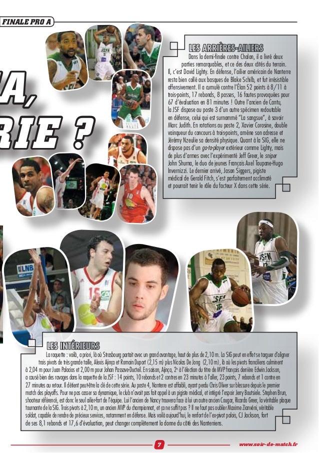 FINALE PRO AA,RIE ?7 www.soir-de-match.frLES ARRIÈRES-AILIERSDans la demi-finale contre Chalon, il a livré deuxparties rema...