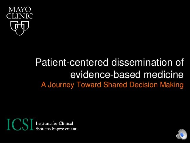 Patient-centered dissemination of evidence-based medicine A Journey Toward Shared Decision Making