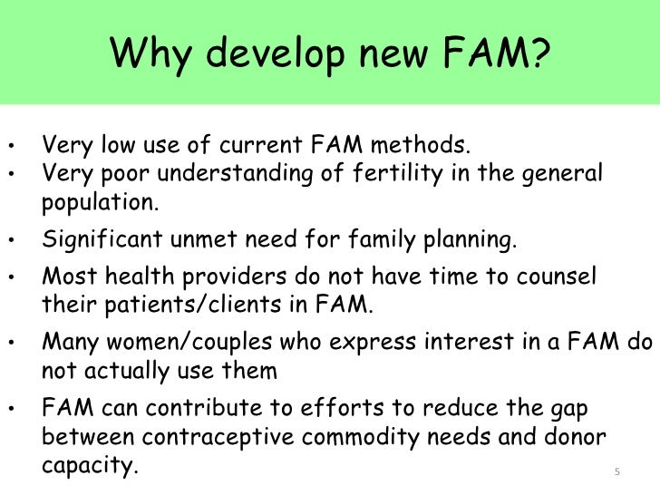 the impact of family planning methods Can i use breastfeeding as a natural family planning method o there are no physical side effects o it can help you recognise normal and abnormal vaginal secretions 6 o it can help you to communicate about your fertility and sexuality.