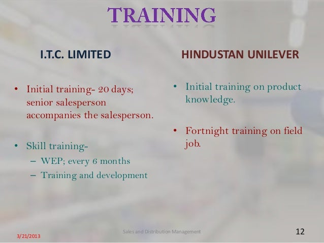 I.T.C. LIMITED                           HINDUSTAN UNILEVER• Initial training- 20 days;                      • Initial tra...