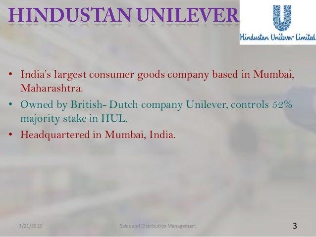 • India's largest consumer goods company based in Mumbai,  Maharashtra.• Owned by British- Dutch company Unilever, control...
