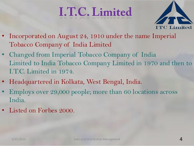 • Incorporated on August 24, 1910 under the name Imperial  Tobacco Company of India Limited• Changed from Imperial Tobacco...