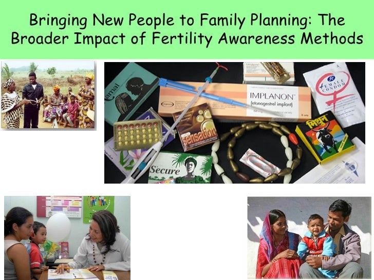 Bringing New People to Family Planning: TheBroader Impact of Fertility Awareness Methods                                  ...