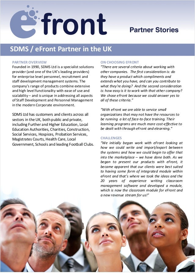 SDMS / eFront Partner in the UKPARTNER OVERVIEW                                        ON CHOOSING EFRONTFounded in 1990, ...