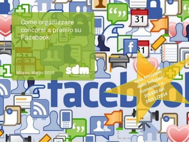 Come organizzare concorsi a premio su Facebook Milano, Marzo 2015
