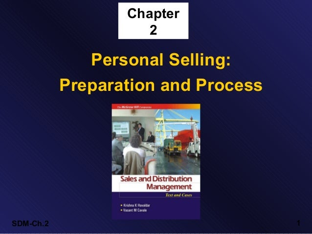 Chapter                     2              Personal Selling:           Preparation and ProcessSDM-Ch.2                    ...