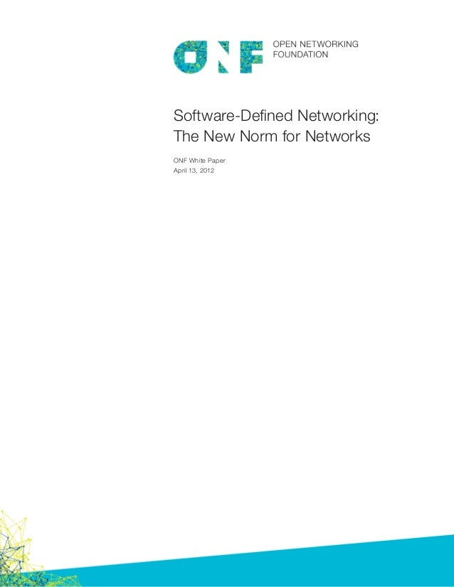 Software-Defined Networking:The New Norm for NetworksONF White PaperApril 13, 2012
