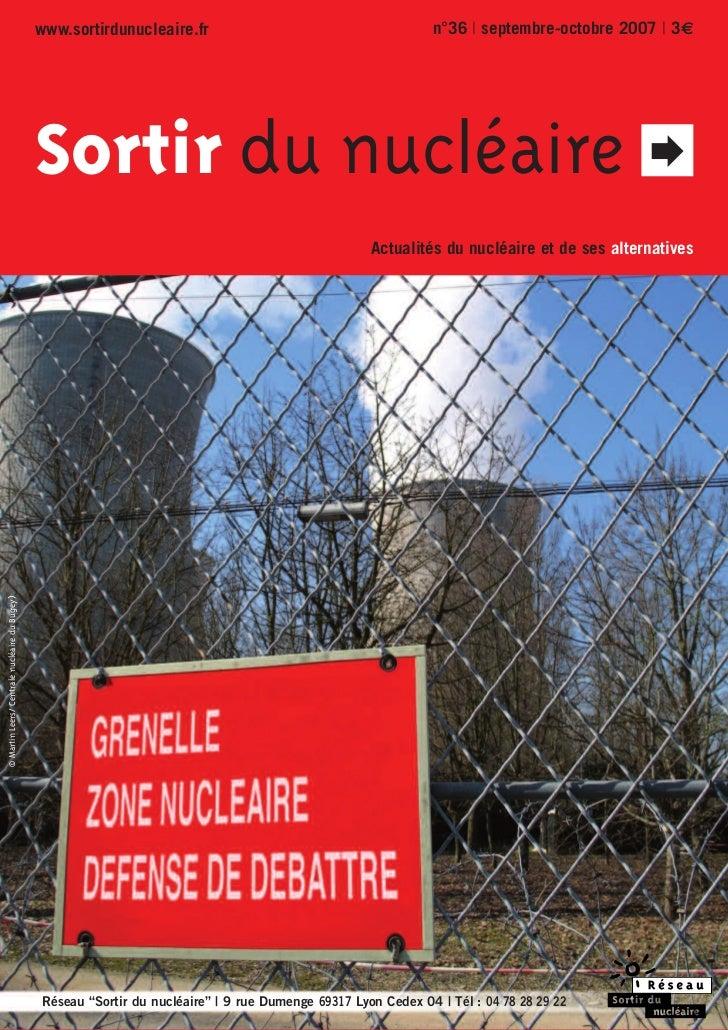 www.sortirdunucleaire.fr                                        n°36 | septembre-octobre 2007 | 3€                        ...