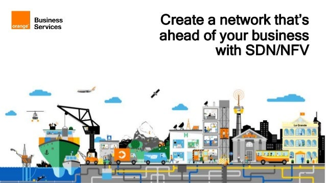 SDN/NFV: Create a network that's ahead of your business