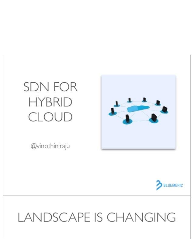 "SDN FOR  HYBRID ;  3; . n CLOUD ""' ;  g' @vinothiniraju  aBLUEMERIC  LAN DSCAPE lS CHANGING"