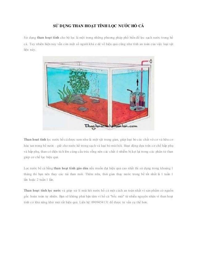 SỬ DỤNG THAN HOẠT TÍNH LỌC NƯỚC HỒ CÁ Sử dụng than hoạt tính cho bộ lọc là một trong những phương pháp phổ biến để lọc sạc...