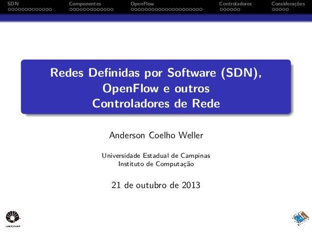 SDN  Componentes  OpenFlow  Controladores  Redes Definidas por Software (SDN), OpenFlow e outros Controladores de Rede And...