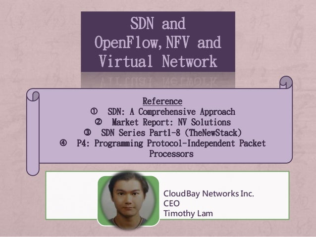 SDN and OpenFlow,NFV and Virtual Network Reference  SDN: A Comprehensive Approach  Market Report: NV Solutions  SDN Ser...