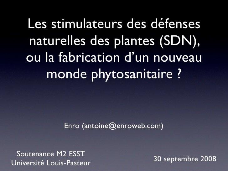 Les stimulateurs des défenses     naturelles des plantes (SDN),     ou la fabrication d'un nouveau        monde phytosanit...